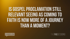 Thumbnail for entry Is Gospel Proclamation Still Relevant? // Evangelism // FAQ Sessions