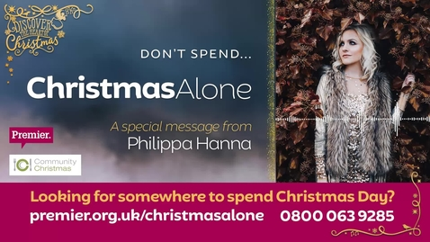 Don't spend... Christmas Alone // A message from Philippa Hanna