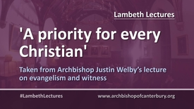 Thumbnail for entry A priority for every Christian // Justin Welby #LambethLectures
