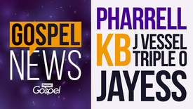 Thumbnail for entry Gospel News // Pharrell // KB // JayEss [Sept 2]