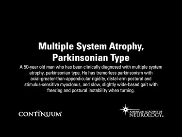 Multiple System Atrophy, Parkinsonian Type