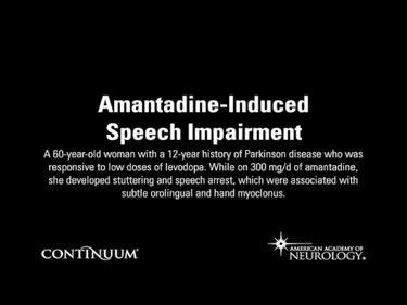 Amantadine-Induced Speech Impairment