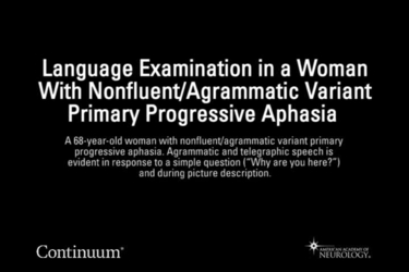 Language examination in a woman with nonfluent/agrammatic variant primary progressive aphasia.