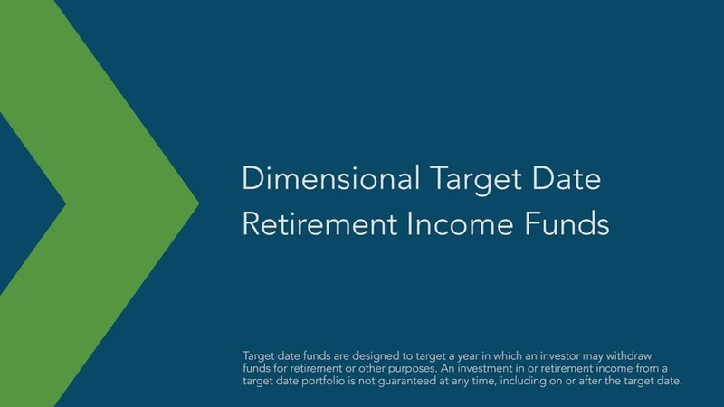 Dimensional Target Date Retirement Income Funds