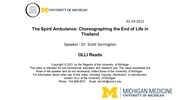 The Spirit Ambulance: Choreographing the End of Life in Thailand   by Scott Stonington
