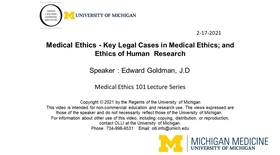 Medical Ethics 101 - Key Legal Cases in Medical Ethics; and Ethics of Human Research