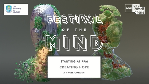 Thumbnail for entry Creating Hope: A Choir Concert | Festival of the Mind 2020