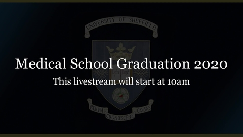 Thumbnail for entry University of Sheffield Medical School Virtual Graduation Ceremony