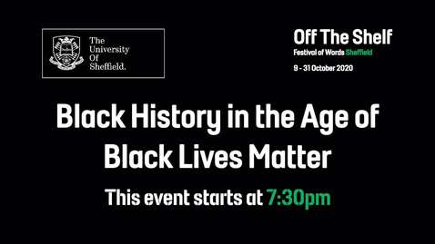 Thumbnail for entry Black History in the Age of Black Lives Matter |  Live In Conversation | Off the Shelf