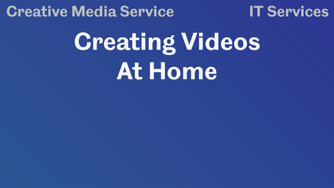 Thumbnail for entry Creating Videos at Home