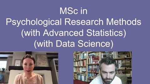 Thumbnail for entry MSc Psychchological Research Methods - Open Day 2020