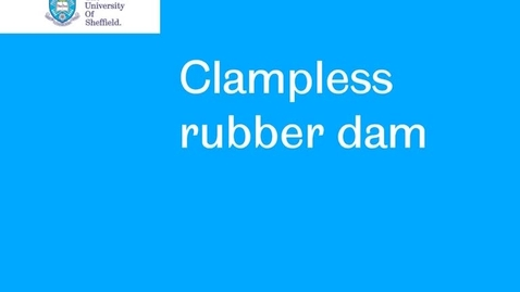 Thumbnail for entry Rubber Dam 1 Clampless
