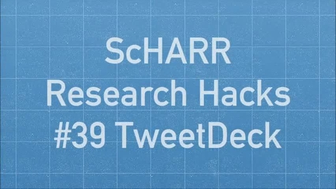 Thumbnail for entry ScHARR Research Hacks #39 TweetDeck