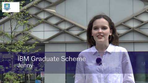 Thumbnail for entry Our Graduates - Jenny, IBM Graduate Scheme