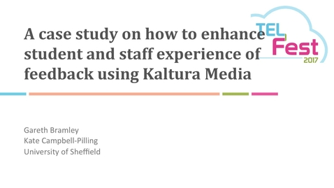 Thumbnail for entry A case study on how to enhance student and staff experience of feedback using Kaltura Media - Gareth Bramley and Kate Campbell-Pilling