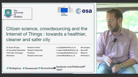 Thumbnail for entry Citizen Science, Crowdsourcing and the Internet of Things: towards a healthier, cleaner and safer city