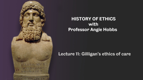Thumbnail for entry Lecture 11 - Gilligan's ethics of care