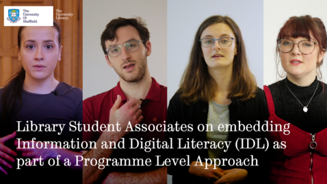 Thumbnail for entry Library Student Associates on embedding Information and Digital Literacy (IDL) as part of a Programme Level Approach