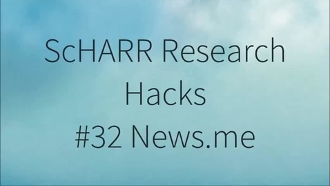 Thumbnail for entry ScHARR Research Hacks #32 News.me