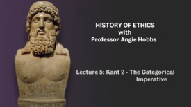 Thumbnail for entry Lecture 5 - Kant 2: The Categorical Imperative