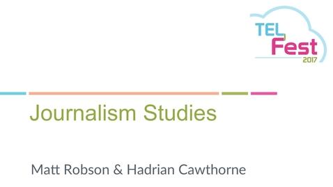 Thumbnail for entry Kaltura Pilot Feedback: Journalism Studies - Matt Robson and Hadrian Cawthorne