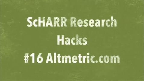 Thumbnail for entry ScHARR Research Hacks #16 Altmetric.com