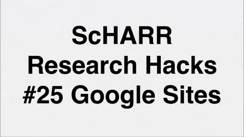 Thumbnail for entry ScHARR Research Hacks #25 Google Sites