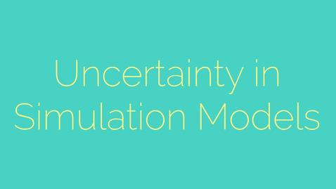 Thumbnail for entry Uncertainty in simulation models
