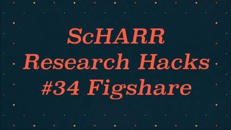 Thumbnail for entry ScHARR Research Hacks #34 Figshare
