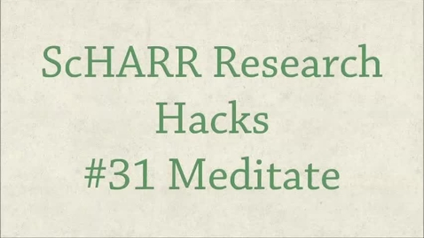 Thumbnail for entry ScHARR Research Hacks #31 Meditate