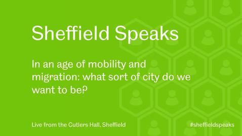 Thumbnail for entry Sheffield Speaks' Public Debate on Migration