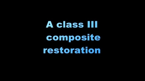 Thumbnail for entry Class III composite restoration (from DVD)
