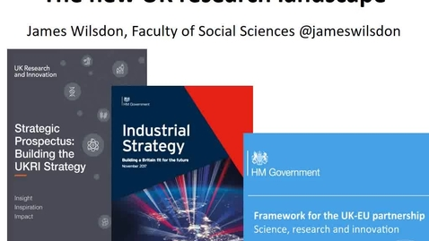 Thumbnail for entry The new UK research landscape - James Wilsden