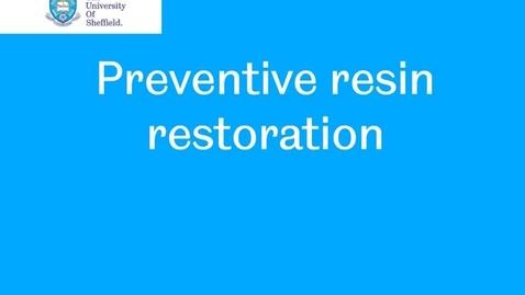 Thumbnail for entry Preventive resin restoration