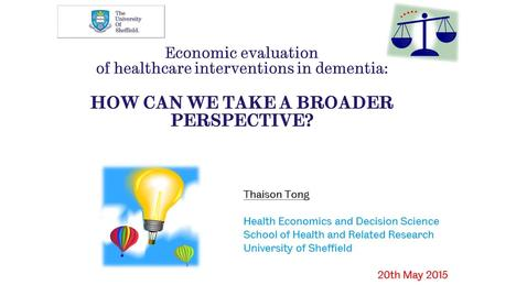 Thumbnail for entry Economic evaluation of healthcare interventions for people with dementia – how can we take a broader societal perspective?
