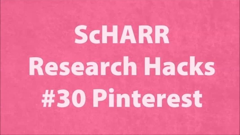Thumbnail for entry ScHARR Research Hacks #30 Pinterest