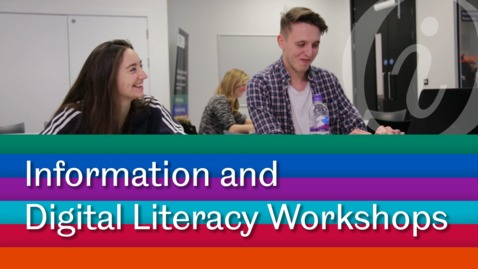 Thumbnail for entry Information and Digital Literacy Workshops