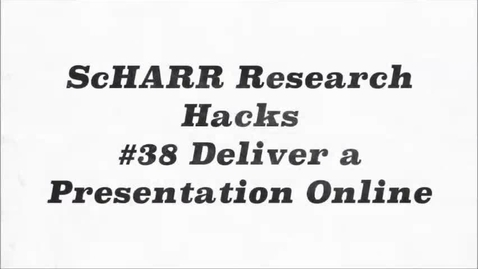 Thumbnail for entry ScHARR Research Hacks #38 Deliver a Presentation Online