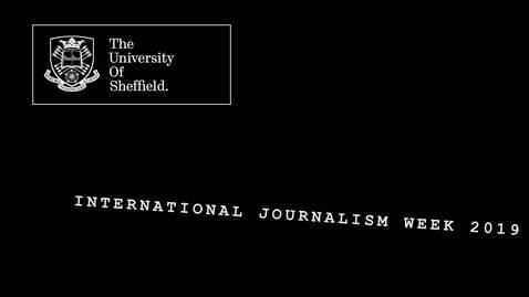 Thumbnail for entry International Journalism Week 2019