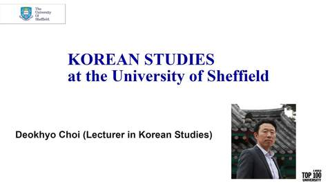 Thumbnail for entry An Introduction to Korean Studies at Sheffield