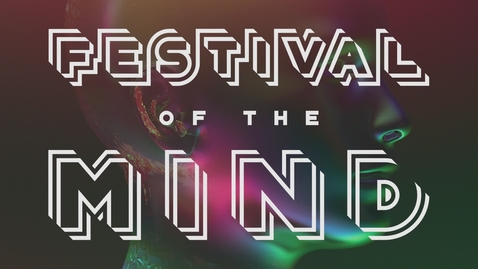 Thumbnail for entry Festival of the Mind 2016