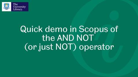 Thumbnail for entry AND NOT operator (Scopus)