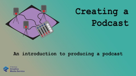 Thumbnail for entry Getting started with creating a Podcast
