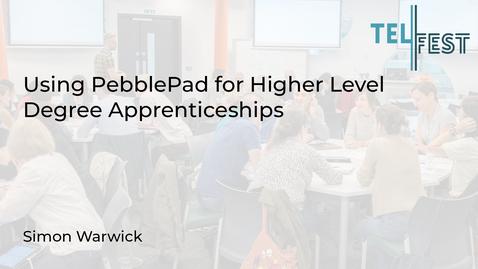Thumbnail for entry Using PebblePad for Higher Level Degree Apprenticeships