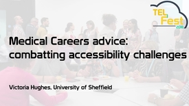 Thumbnail for entry Medical Careers advice: combatting accessibility challenges