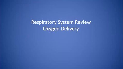 Thumbnail for entry Acute Respiratory Conditions (Pneumonia, Respiratory Failure), O2 Delivery