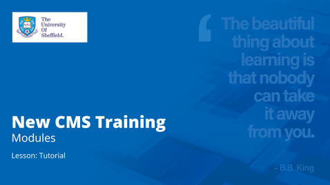 Thumbnail for entry New CMS Training | Modules | Tutorial