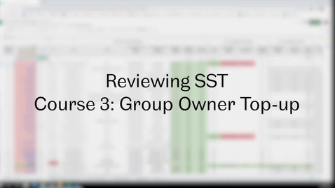 Thumbnail for entry SST Admin: Video 8 - Reviewing Course 3: Group Owner Top-up and Course 4: Modules