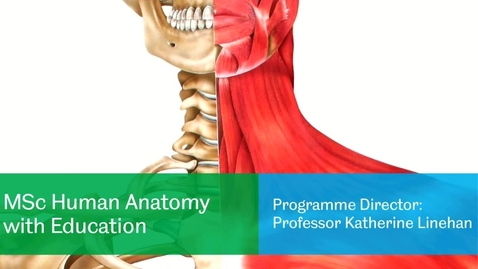 Thumbnail for entry MSc Human Anatomy with Education Webinar June 2020