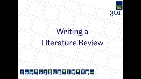 Thumbnail for entry 301 Study Skills Lecture: Writing a Literature Review